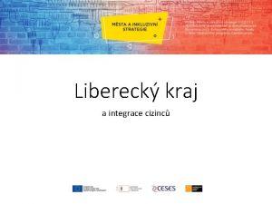 Libereck kraj a integrace cizinc Libereck kraj 2016