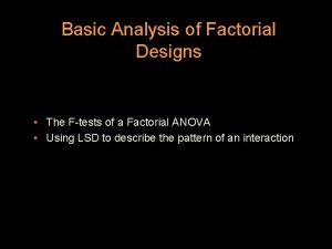 Basic Analysis of Factorial Designs The Ftests of
