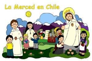 La Merced en Chile Provincia Mercedaria de Chile