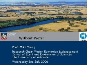 Without Water Prof Mike Young Research Chair Water