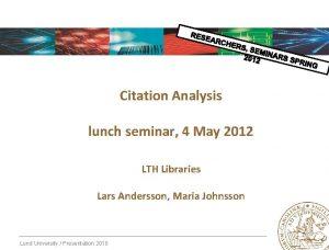 Citation Analysis lunch seminar 4 May 2012 LTH