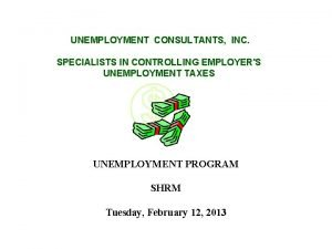 UNEMPLOYMENT CONSULTANTS INC SPECIALISTS IN CONTROLLING EMPLOYERS UNEMPLOYMENT
