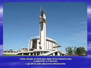 Visita virtuale al Santuario della Divina Misericordia Lagiewniki
