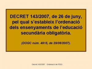 DECRET 1432007 de 26 de juny pel qual