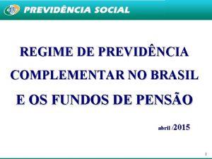 REGIME DE PREVIDNCIA COMPLEMENTAR NO BRASIL E OS