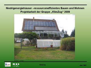 Niedrigenergiehuser ressourceneffizientes Bauen und Wohnen Projektarbeit der Gruppe