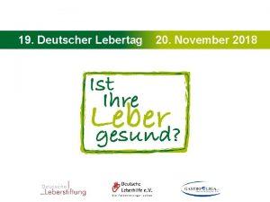 19 Deutscher Lebertag 20 November 2018 19 Deutscher