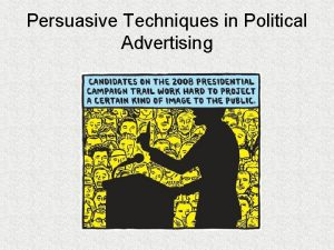 Persuasive Techniques in Political Advertising 2008 Campaign Stickers