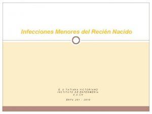 Infecciones Menores del Recin Nacido E U TATIANA