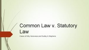 Common Law v Statutory Law Cases of Kitty