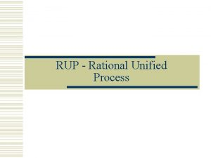 RUP Rational Unified Process Kas yra RUP w