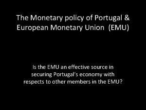 The Monetary policy of Portugal European Monetary Union