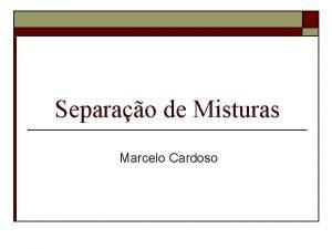 Separao de Misturas Marcelo Cardoso Como separar misturas