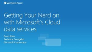 Getting Your Nerd on with Microsofts Cloud data