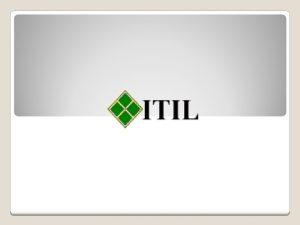 Qu es ITIL Information Technology Infrastructure Library Es