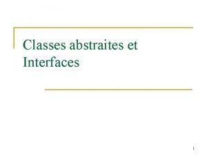 Classes abstraites et Interfaces 1 Quest ce quune