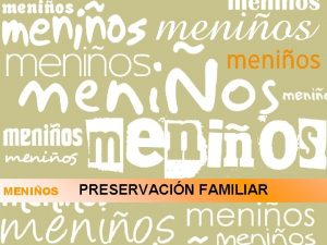MENIOS PRESERVACIN FAMILIAR QUIENES SOMOS Organizacin sin nimo