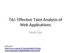 TAJ Effective Taint Analysis of Web Applications Yinzhi