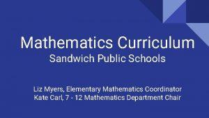 Mathematics Curriculum Sandwich Public Schools Liz Myers Elementary