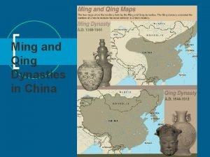 Ming and Qing Dynasties in China Ming Dynasty