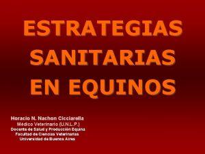 ESTRATEGIAS SANITARIAS EN EQUINOS Horacio N Nachon Cicciarella