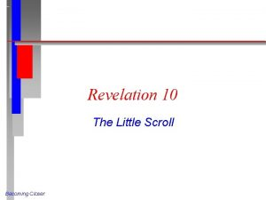 Revelation 10 The Little Scroll Becoming Closer The