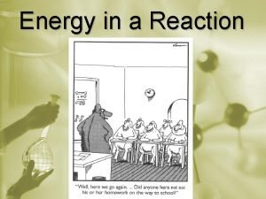 Energy in a Reaction Reaction Rates Depend On