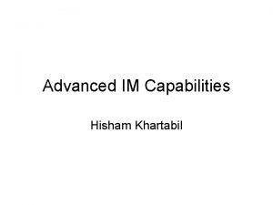 Advanced IM Capabilities Hisham Khartabil draftrosenbergsimplemessagingrequirements 01 txt