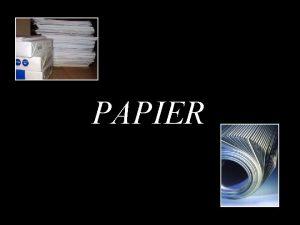 PAPIER Papier w porwnaniu z innymi materiaami jest