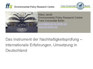 Environmental Policy Research Centre Klaus Jacob Environmental Policy