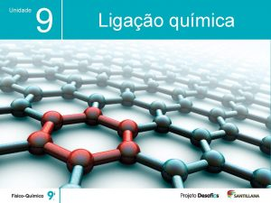 Unidade 9 Ligao qumica Unidade 9 Ligao qumica