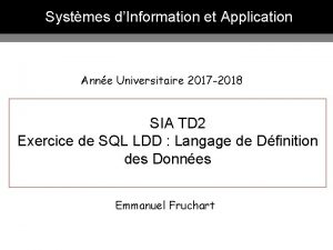 Systmes dInformation et Application Anne Universitaire 2017 2018