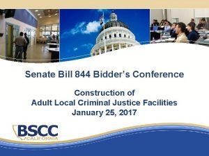 Senate Bill 844 Bidders Conference Construction of Adult