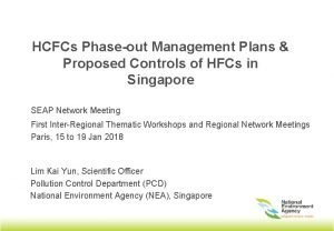 HCFCs Phaseout Management Plans Proposed Controls of HFCs