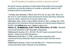 Are KT boundary chromites terrestrial or extraterrestrial Terrestrial