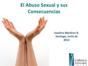 El Abuso Sexual y sus Consecuencias Josefina Martnez