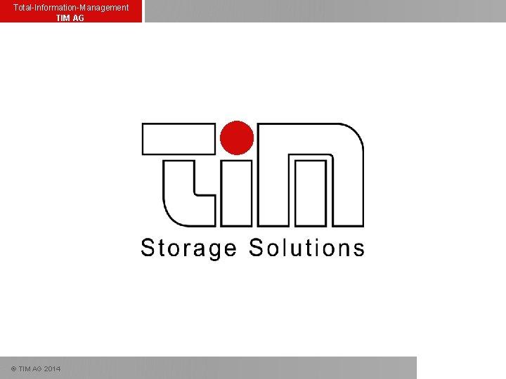 TotalInformationManagement TIM AG TIM AG 2014 TotalInformationManagement TIM