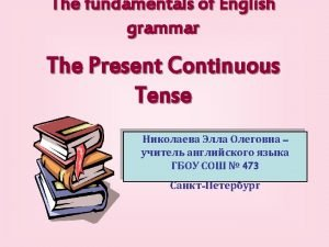 The Present Continuous Tense What is she doing