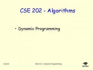 CSE 202 Algorithms Dynamic Programming 5103 CSE 202