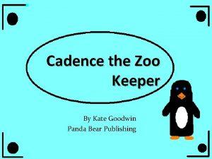 Cadence the Zoo Keeper By Kate Goodwin Panda