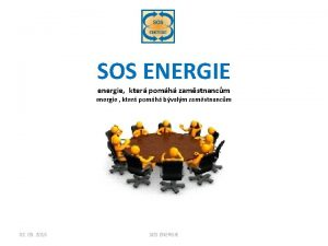 SOS ENERGIE energie kter pomh zamstnancm energie kter