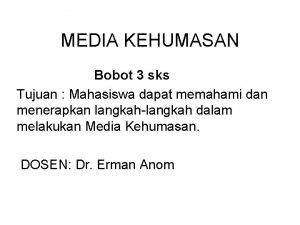 MEDIA KEHUMASAN Bobot 3 sks Tujuan Mahasiswa dapat