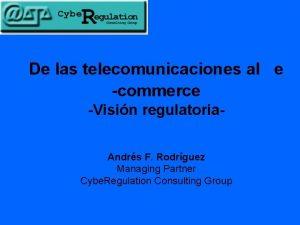De las telecomunicaciones al e commerce Visin regulatoria