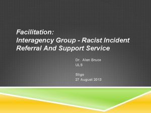 Facilitation Interagency Group Racist Incident Referral And Support