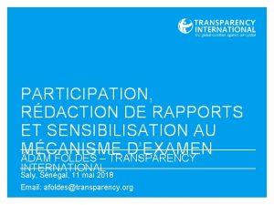 PARTICIPATION RDACTION DE RAPPORTS ET SENSIBILISATION AU MCANISME