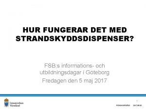 HUR FUNGERAR DET MED STRANDSKYDDSDISPENSER FSB s informations