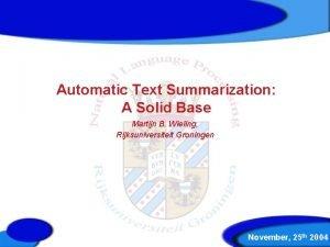 Automatic Text Summarization A Solid Base Martijn B