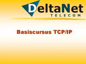 Basiscursus TCPIP Protocollen Wat is een Protocol Een