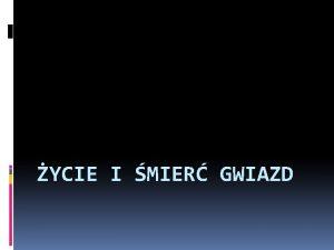 YCIE I MIER GWIAZD Gwiazda Jest to ciao