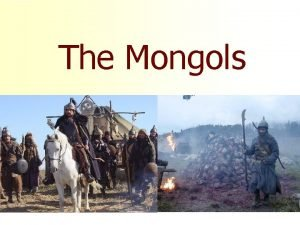 The Mongols n Atlas The Mongol Empire Spans